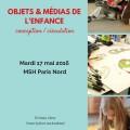 """<strong>17 mai</strong> – Intervention d'Eric Dagiral et Laurent Tessier à la JE """"Objets et médias de l'enfance"""""""
