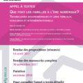 <strong>Avant le 14 avril </strong> &#8211; Sous la co-direction d&#8217;Olivier Martin, Appel à textes &#8220;Que font les familles à l&#8217;ère du numérique ?&#8221;