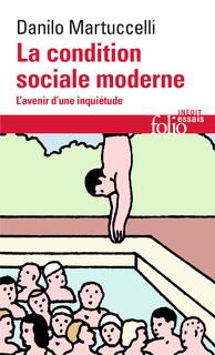La condition sociale moderne. L'avenir d'une inquiétude