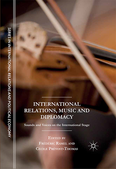 International Relations, Music and Diplomacy Sounds and Voices on the International Stage