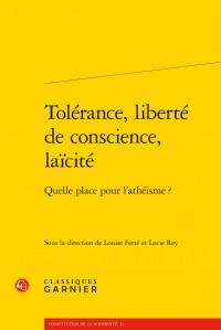 Tolérance, liberté de conscience, laïcité Quelle place pour l'athéisme ?