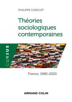 Théories sociologiques contemporaines. France 1980-2020