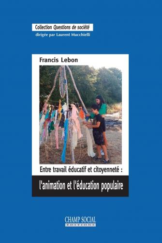 """""""Entre travail éducatif et citoyenneté : l'animation et l'éducation populaire"""""""
