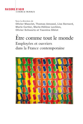 """""""Être comme tout le monde Employées et ouvriers dans la France contemporaine"""""""