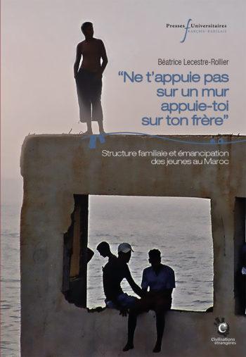 « Ne t'appuie pas sur un mur, appuie-toi sur ton frère » – Structure familiale et émancipation des jeunes au Maroc